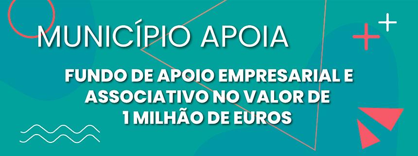 Município Apoia Fundo de Apoio Empresarial e Associativo