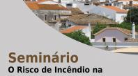 SEMINÁRIO SOBRE RISCOS DE INCÊNDIO  NA INTERFACE URBANO-FLORESTAL