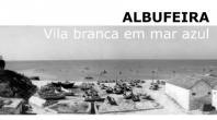 """EXPOSIÇÃO DE FOTOGRAFIA """"ALBUFEIRA, VILA BRANCA EM MAR AZUL"""""""