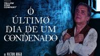 """""""O ÚLTIMO DIA DE UM CONDENADO"""" COM VIRGÍLIO CASTELO"""