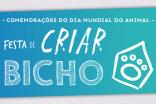 """""""FESTA DE CRIAR BICHO"""" DÁ MOTE ÀS COMEMORAÇÕES DO DIA MUNDIAL DO ANIMAL"""